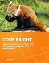 Laravel: Code Bright Front Cover