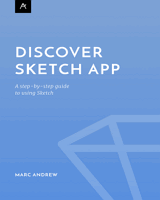 Discover Sketch App: A step by step guide to using Sketch Front Cover
