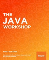The Java Workshop: A practical, no-nonsense guide to Java Front Cover